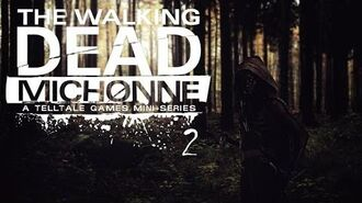 WHAT?! WE'RE THEIVES? The Walking Dead Michonne (In Too Deep) 2