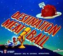 Destination Meatball
