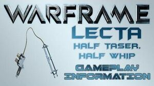 Warframe - Gameplay & Information Lecta (Whip)