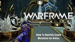 Warframe How to Quickly Stack & Maintain Mutation for Nidus