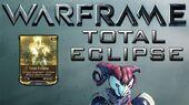 Warframe Total Eclipse Update 15.6