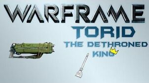 Warframe - Torid, The Dethroned King (Underpowered Much?)