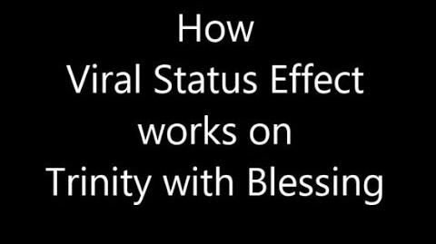 Testing Viral Status Effect Mechanics on Trinity with Blessing