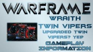 Warframe - Gameplay & Information Wraith Twin Vipers