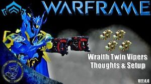 Warframe Wraith Twin Vipers Thoughts & Setup (U17.4