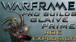 Warframe Glaive Prime Pro Builds AOE Explosion Update 13.1
