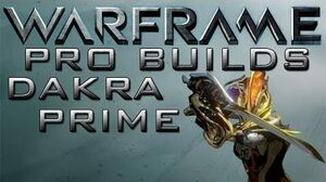 Warframe Dakra Prime Pro Builds Update 13.6