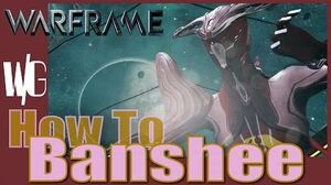 HOW TO USE BANSHEE - Warframe Update 17