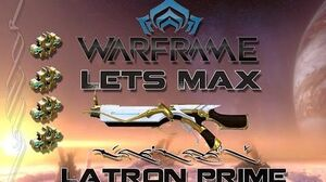Lets Max (Warframe) E42 - Latron Prime