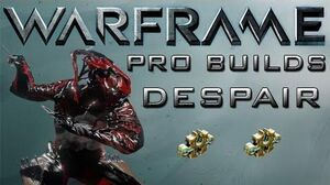 Warframe Despair Pro Builds 2 Forma Update 12.0