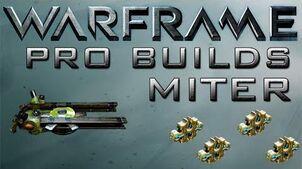 Warframe Miter Pro Builds 4 Forma Update 14.10.2