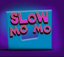 Slow Mo Mo