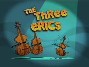 The Three Erics Title Card