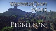 WesterosCraft Walks Pebbleton