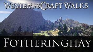 WesterosCraft Walks Fotheringhay