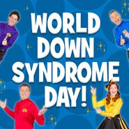 TheWigglesonWorldDownSyndromeDay