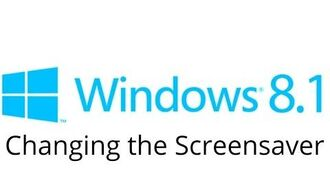 Windows 8.1 - Changing the Screen Saver