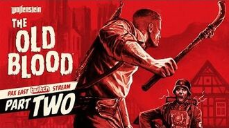 Wolfenstein The Old Blood - PAX East Gameplay Walkthrough, Part 2