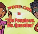 The People vs. Ms. Question