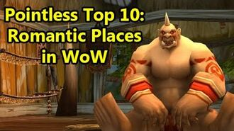 Pointless Top 10 Romantic Places in WoW