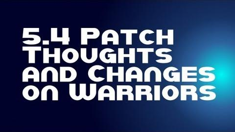 5.4 PTR Warrior Thoughts & Changes - August 8, 2013