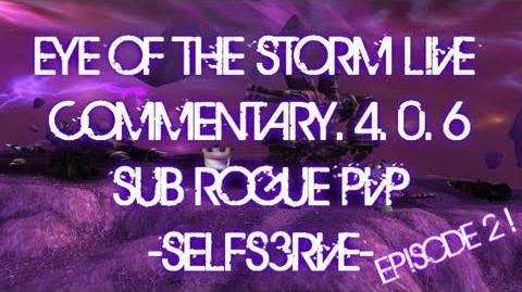 WoW Cataclysm Eye of The Storm Live Commentary Ep.2 w Selfs3rve 4.0