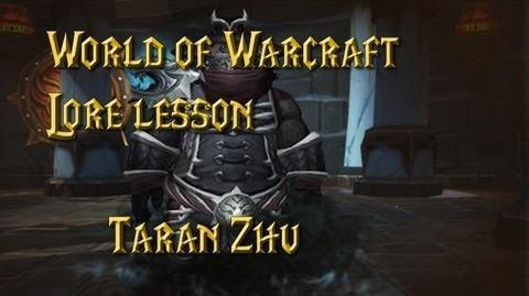 World of Warcraft Lore lesson 54 Taran Zhu