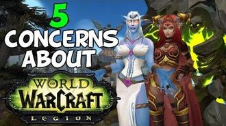 World Of Warcraft 5 Concerns With WoW Legion