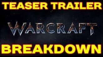 WARCRAFT MOVIE Teaser Trailer BREAKDOWN !!