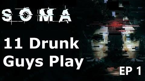 11 Drunk Guys Play SOMA - Part 1