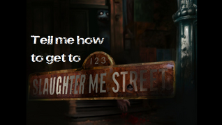 Welcome slaughter me street