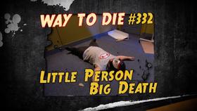 Little Person Big Death
