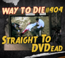 Straight To DVDead
