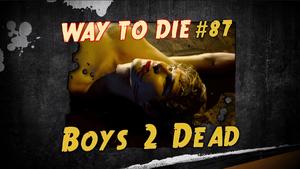 Boys 2 Dead