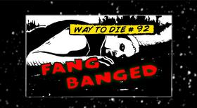 Fang Banged