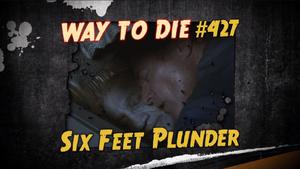 Six Feet Plunder
