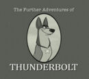 The Further Adventures of Thunderbolt