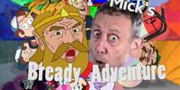 King & Mick's Bready Adventure