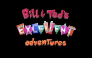 Bill & Ted's Excellent Adventures Title Card