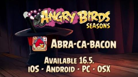A Magical Angry Birds Seasons Update -- Abra-Ca-Bacon coming May 16!