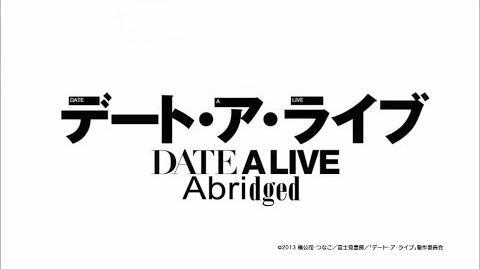 Date-A-Live Abridged - Episode 3