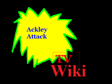 Ackley Attack Wiki