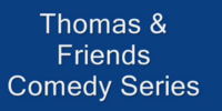 Thomas & Friends: The Comedy Series