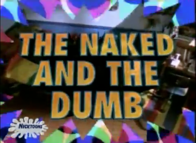 File:TheNaked&TheDumb-TitleCard.png