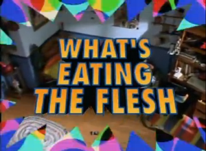 WhatsEatingTheFlesh-TitleCard