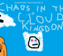 Chaos In The Cloud Kingdom