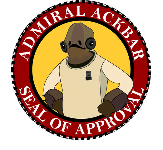 File:Admiral Ackbar Seal of Approva by Entrenous.jpg