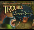 Trouble in Lumpy Space/Transcript