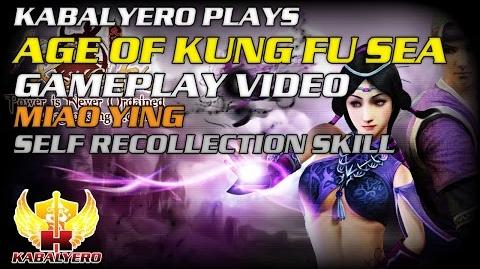 Age Of Kung Fu SEA Gameplay Video ★ Miao Ying ★ Self Recollection Skill