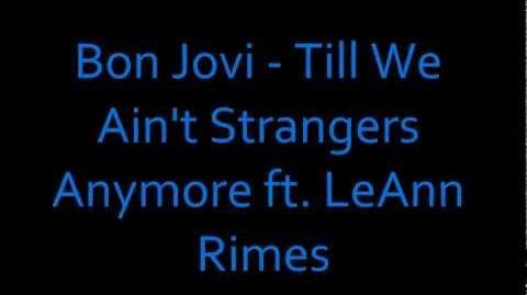 Bon Jovi - Till We Ain't Strangers Anymore ft